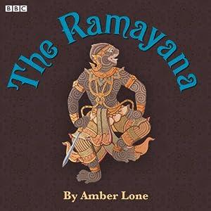 The Ramayana (Dramatised) | [Amber Lone (adaptation)]
