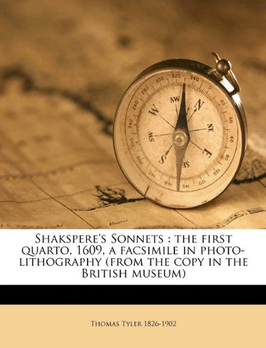 Shakspere's Sonnets: the first quarto, 1609, a facsimile in photo-lithography (from the copy in the British museum) Volume no.30