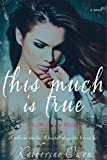 This Much Is True - Book 1 (Truth In Lies)