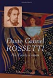 Dante Gabriel Rossetti: His Family-Letters: Edited with a memoir by William Michael Rossetti. Volume 1