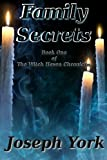 img - for Family Secrets (The Witch Haven Chronicles) (Volume 1) book / textbook / text book