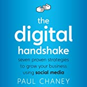 The Digital Handshake: Seven Proven Strategies to Grow Your Business Using Social Media | [Paul Chaney]