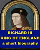 img - for Richard III, King of England - A Short Biography book / textbook / text book