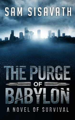 The Purge Of Babylon: A Novel Of Survival by Sam Sisavath ebook deal