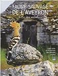 Faune sauvage de l'Aveyron : Atlas de...