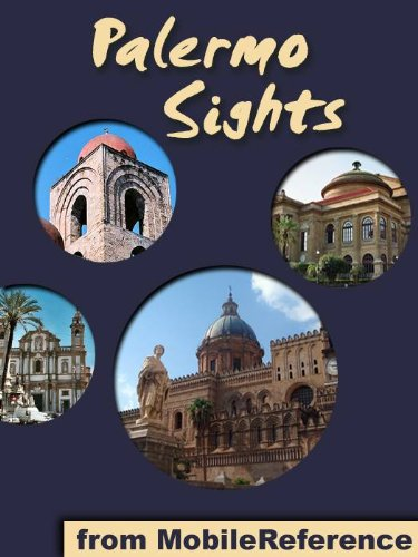 Palermo Sights 2011: a travel guide to the top 15 attractions in Palermo, Sicily, Italy (Mobi Sights)