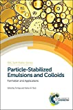 img - for Particle-Stabilized Emulsions and Colloids: Formation and Applications (RSC Soft Matter Series) book / textbook / text book