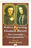 The Courtship Correspondence 1845-1846 (Oxford Letters and Memoirs) (0192827537) by Browning, Robert