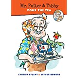 Mr. Putter & Tabby Pour the Tea ~ Cynthia Rylant