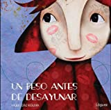 Un beso antes de desayunar / A Kiss Before Breakfast (Spanish Edition)