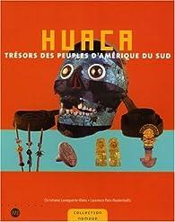 Huaca : Trésor des peuples d'Amérique du Sud par Christiane Lavaquerie-Klein
