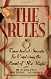 Ellen Fein The Rules: Time-Tested Secrets for Capturing the Heart of Mr. Right