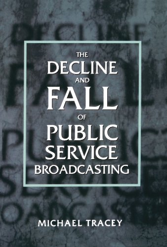 The Decline and Fall of Public Service Broadcasting