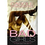 Bad Girls: Why Men Love Them & How Good Girls Can Learn Their Secrets ~ Carole Lieberman