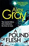 Alex Gray A Pound Of Flesh: 9 (DCI Lorimer)