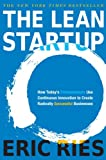 The Lean Startup: How Today's Entrepreneurs Use Continuous Innovation to Create Radically Successful Businesses [Kindle Edition]