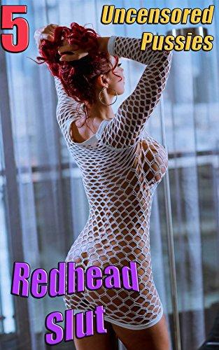 Redhead Slut 5: Uncensored Pussies