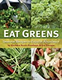 img - for Eat Greens: Seasonal Recipes to Enjoy in Abundance book / textbook / text book