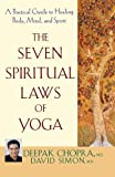 img - for The Seven Spiritual Laws of Yoga: A Practical Guide to Healing Body, Mind, and Spirit by Chopra M.D., Deepak, Simon M.D., David (2005) Paperback book / textbook / text book
