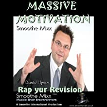 Massive Motivation: Rap Your Revision  by David Hyner, Roy Smoothe Narrated by David Hyner