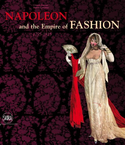 Napoleon and the Empire of Fashion: 1795-1815