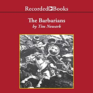 The Barbarians: Warriors & Wars of the Dark Ages | [Tim Newark]