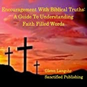 How to Encourage Yourself Through Any Problem with Biblical Truths: A Guide to Understanding Faith-Filled Words | [Glenn Langohr]