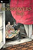 The Borrowers Aloft (With the Short Tale Poor Stainless)