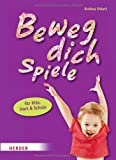 img - for Beweg-dich-Spiele f r Kita, Hort und Schule book / textbook / text book