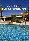 echange, troc Anne Coquelle - Le style Palm Springs