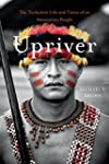 Upriver: The Turbulent Life and Times...
