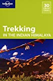 Lonely Planet Trekking In The Indian Himalaya (travel ...