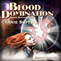 Blood Domination: Blood Destiny, Book 4 Audiobook by Connie Suttle Narrated by Traci Odom