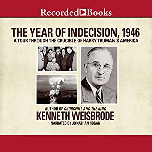 The Year of Indecision, 1946 Audiobook