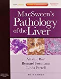 MacSweens Pathology of the Liver: Expert Consult: Online and Print, 6e (Expert Consult Title: Online + Print)