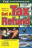 How To Always Get a Tax Refund