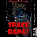 Space Bang: A Very Rough Gangbang Erotica Story: The Alien Abduction Chronicles, Book 3 | Charlene Garrett