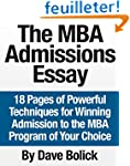 The MBA Admissions Essay: 18 Pages of...