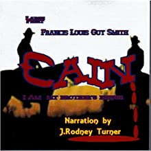 Cain (       UNABRIDGED) by Francis Louis Guy Smith Narrated by J. Rodney Turner