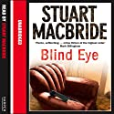 Blind Eye: Logan McRae, Book 5 (       UNABRIDGED) by Stuart MacBride Narrated by Stuart MacBride