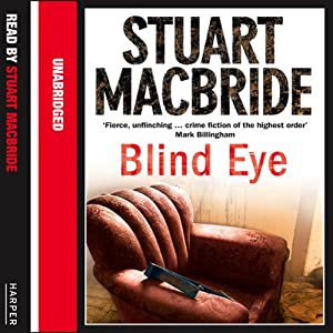 Blind Eye: Logan McRae, Book 5 | [Stuart MacBride]