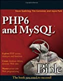 img - for PHP6 and MySQL Bible book / textbook / text book