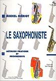 Le Saxophoniste, méthode pratique et progressive (CD inclus)