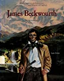 James Beckwourth Frontiersman (Black Americans of Achievement) (0791011208) by Sean Dolan