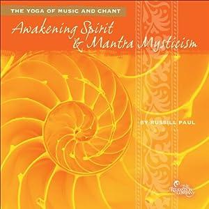 Awakening Spirit & Mantra Mysticism | [Russill Paul]