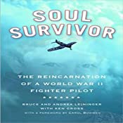 Soul Survivor: The Reincarnation of a World War II Fighter Pilot | [Bruce Leininger, Andrea Leininger]