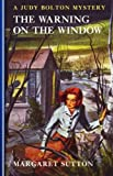Warning On The Window #20 (Judy Bolton Mysteries)