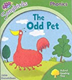 Julia Donaldson Oxford Reading Tree: Stage 2: Songbirds: The Odd Pet (Ort Songbirds Phonics Stage 2)