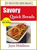 26 Savory Quick Breads (In the Pantry Quick Breads)