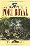 img - for The Battle of Port Royal (SC) (Civil War Sesquicentennial) book / textbook / text book